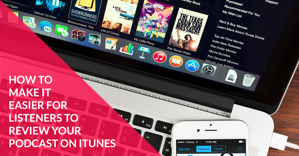How to Make it Easier for Listeners to Review Your Podcast on iTunes
