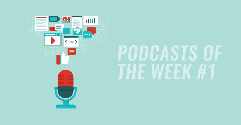 podcasts-of-the-week-1